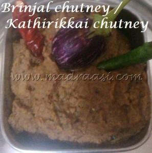 Brinjal chutney / Kathirikkai chutney