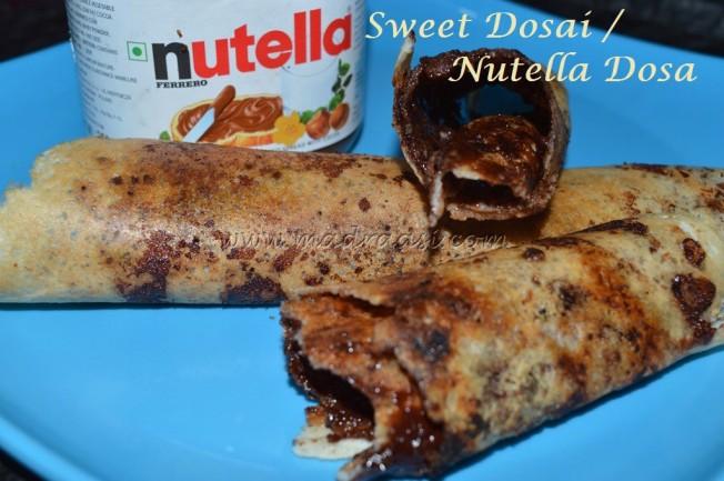 Sweet Dosa / Nutella Dosa