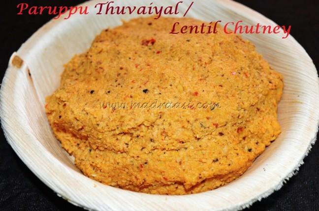 Paruppu Thuvaiyal / Dal Chutney