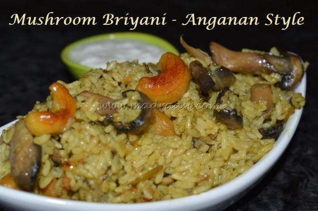 Mushroom Briyani - Anganan Style, mushroom biryani recipe, how to make mushroom briyani in pressure cooker, Hotel anganan style mushroom briyani, coimbatore style mushroom briyani, mushroom briyani picutre, mushroom briyani image, tamil nadu mushroom briyani recipe, Indian briyani recipe, Tamil Nadu briyani recipe, briyani recipe, briyani images, briayni pictures