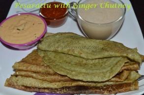 Pesarattu with Allam Chuntey and Idli Chutney powder