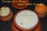 Varagu Arisi Kanji / Kodo Millet Porridge