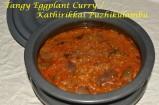 Tangy Eggplant Curry / Kathirikkai Puzhikulambu