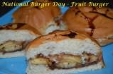 National Burger Day - Fruit Burger