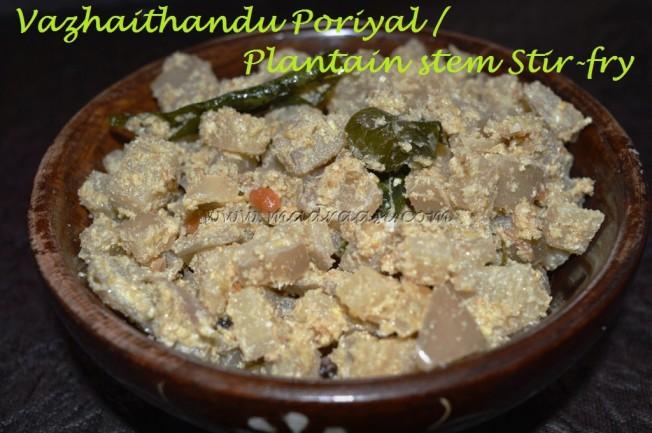 Vazhaithandu Poriyal / Plantain Stir-Fry