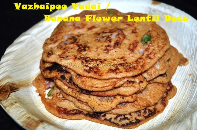 Vazhaipoo Adai / Banana Flower Lentil Dosa
