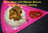 Plain Pulav with Masala Prawns and Mango Jeera Chutney