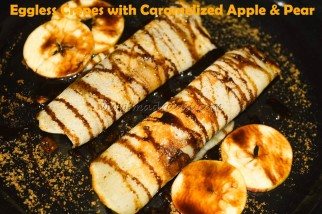 Eggless Crepes with Caramalized Apple and Pear