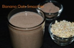 Banana Oats Smoothie, protein rich recipe, protein rich, body building, body building recipe, protein drink, protein drink recipe, drink after workout, food asfter workout, Indian protein drink recipe, Indian body building recipe