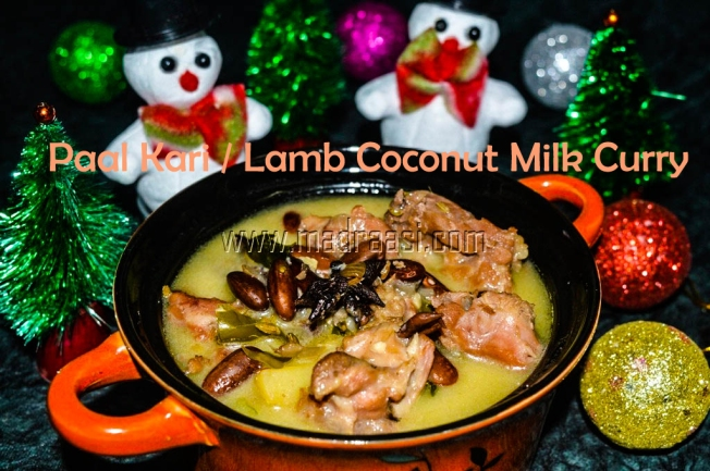 Paal Kari, Lamb Cooked in Coconut Milk. Paal kari recipe, paal kari recipe, images of paal kari, picture of paal kari, christmas recipe,christmas food, tamil christmas recipe, tamil christmas food, tamil christmas lunch, christmas recipe, Indian christmas recipe, Indian christmas lunch, lamb recipe, lamb cooked in coconut milk, lamb recipe, coconut milk lamb curry, christmas lamb curry, christmas goat curry, christmas curry