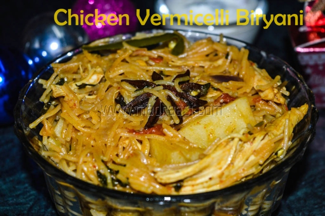 Chicken Vermicelli Biryani, chicken briyani, chicken briyani from leftover chicken roast, tamil recipe, tamil recipes, Indian recipe, Indian recipes, vermicelli biryani recipe, vermicelli biryani image, vermicelli chicken biryani picture