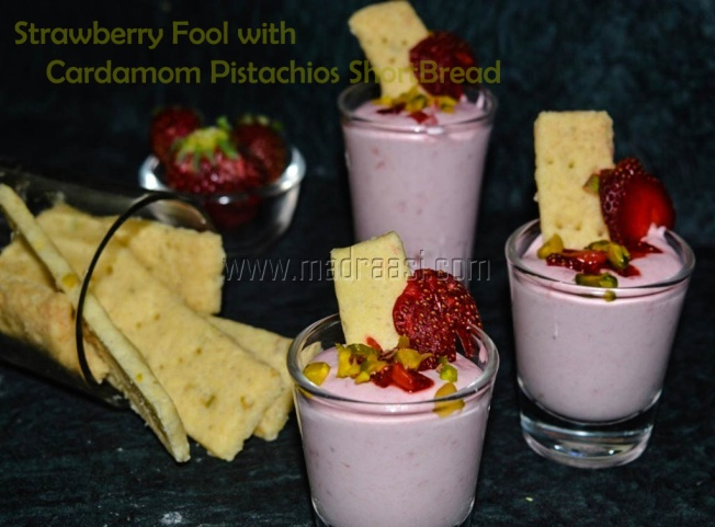 Strawberry Fool with Pistachios and Cardamom Short Bread Fingers