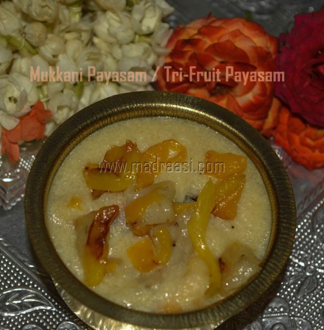 Mukkani Payasam, Tri-Fruit Kheer, mukkani payasam recipe, tri-fruit payasam recipe, tamil new year special tamil new year recipe, tamil recipe, tamil food, tamil payasam, image of mukkani payasam, image of tri-fruit kheer, picture of mukkani, image of mukkani, image of tri-fruit, picture of tri-fruit, mukkani recipe, tri-fruit recipe